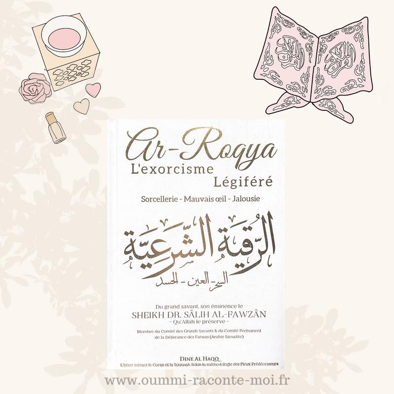 Ar Roqya : L'exorcisme Légiféré – Édition Dine Al Haqq