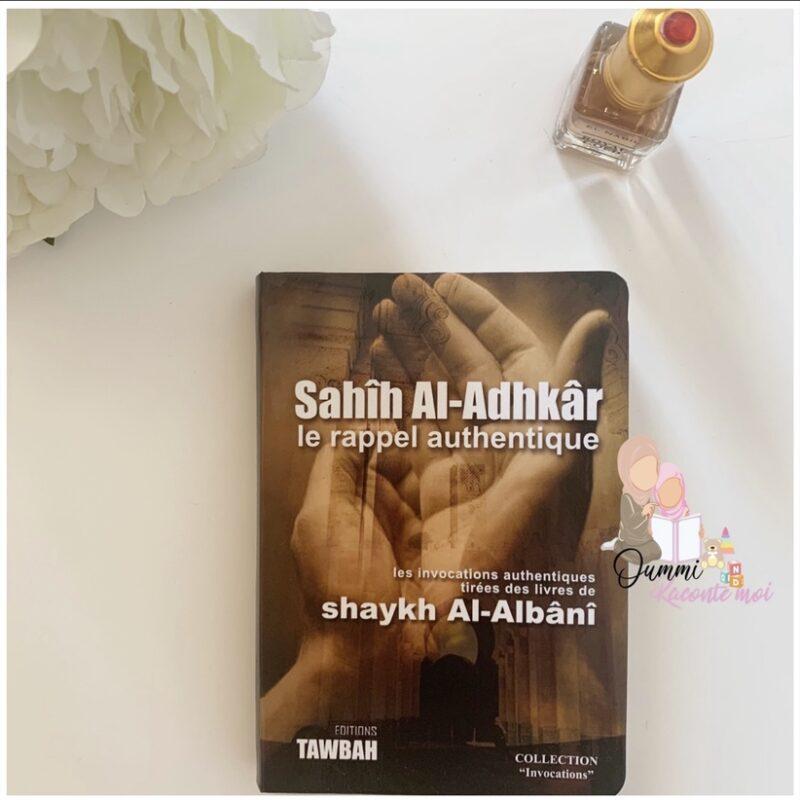 Sahih Al-Adhkâr, le rappel authentique – Édition Tawbah