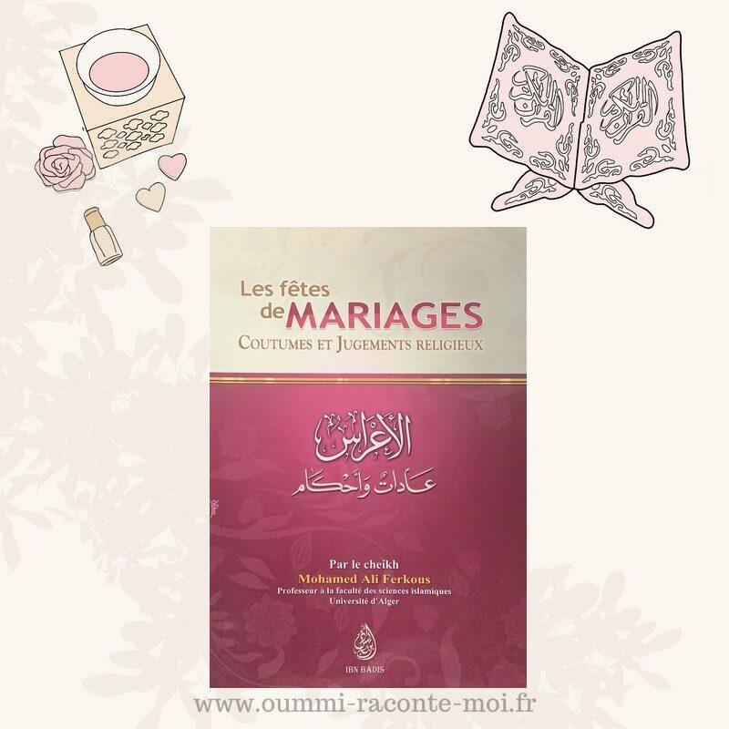 Les Fêtes De Mariages: Coutumes Et Jugements Religieux, Par Le Cheikh Mohamed Ali Ferkous – Édition Ibn Badis