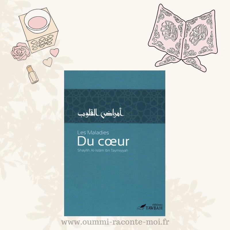 Les Maladies Du Cœur, De Shaykh Al-Islâm Ibn Taymiyyah – Édition Tawbah