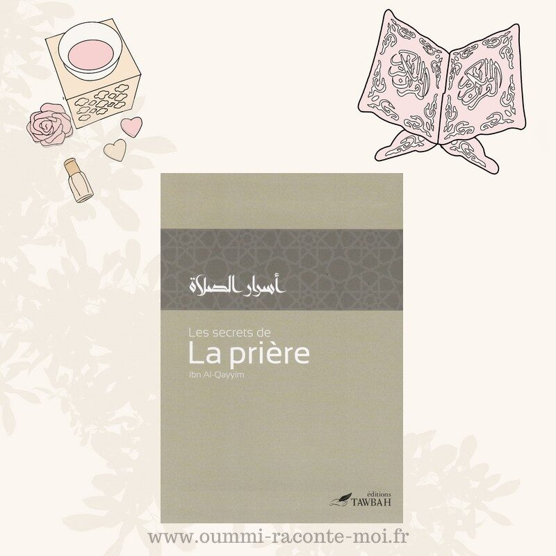 Les Secrets De La Prière, De Ibn Al-Qayyim – Édition Tawbah