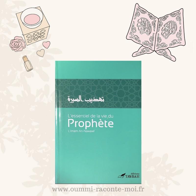 L'essentiel de la vie du Prophète – L'imam An-Nawawi – Édition Tawbah
