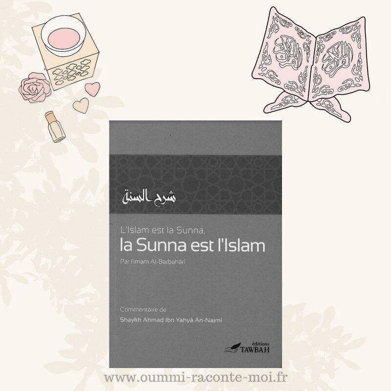 L'islam est la Sunna, la Sunna est L'islam par l'Imam Al Barbahâri – Édition Tawbah