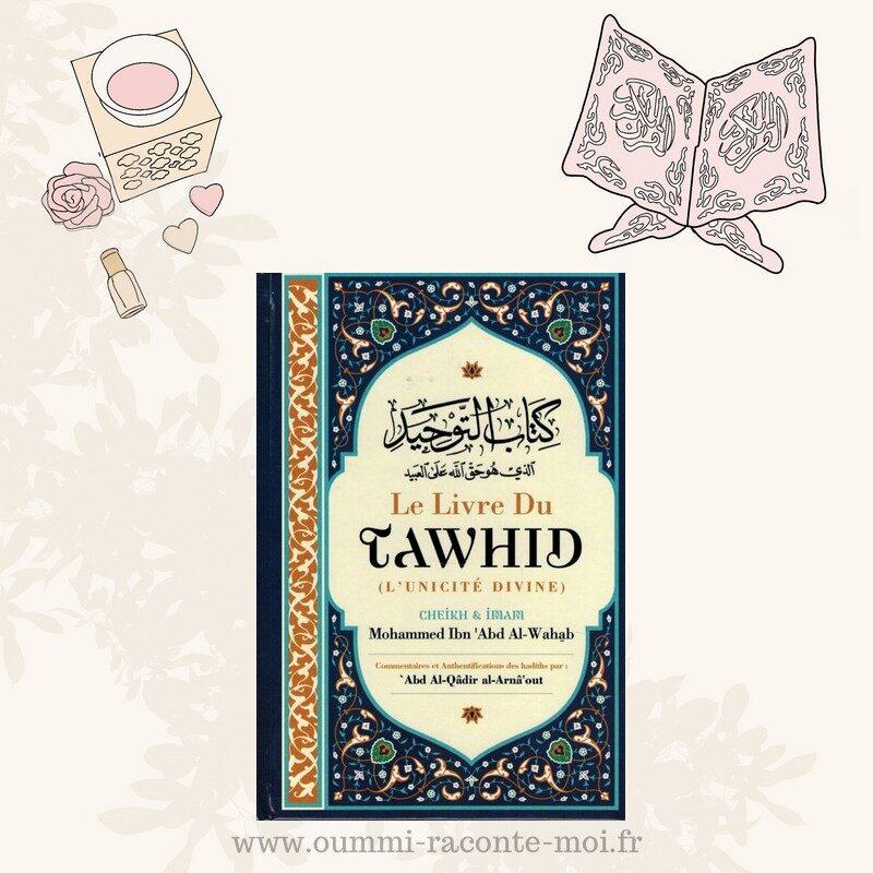 Le Livre Du Tawhid (L'unicité Divine), De Mohammed Ibn 'Abd Al Wahhâb – Édition Ibn Badis