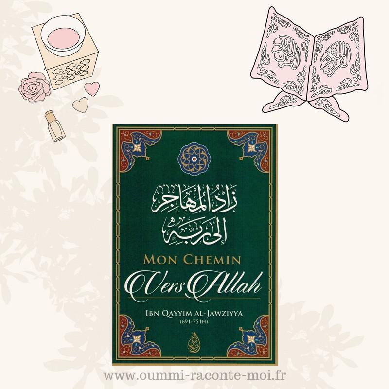 Mon Chemin Vers Allah, De Ibn Qayyim Al-Jawziyya – Édition Ibn Badis