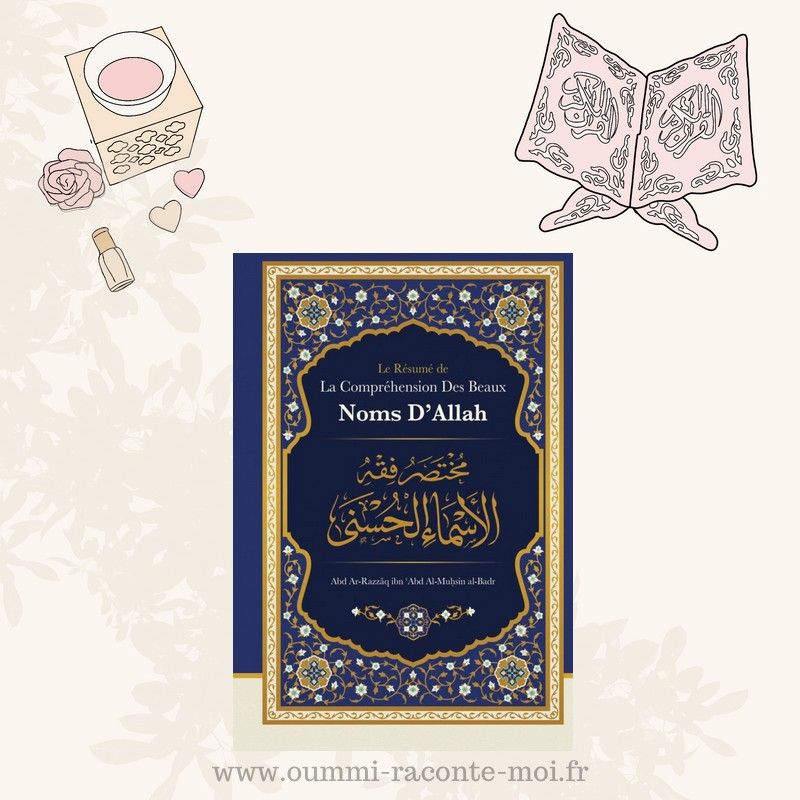 Le Résumé De La Compréhension Des Beaux Noms D'Allah, De Abd Ar-Razzâq Abd Al-Muhsin Al-Badr – Édition Ibn Badis