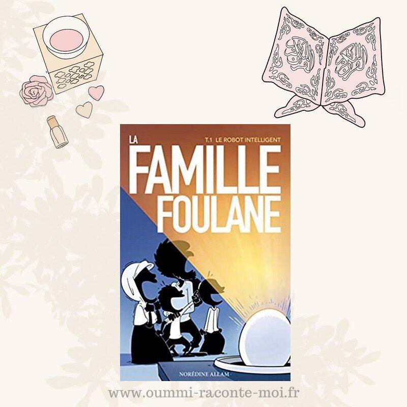 La Famille Foulane (Tome 1): Le Robot Intelligent – Édition Bdouin