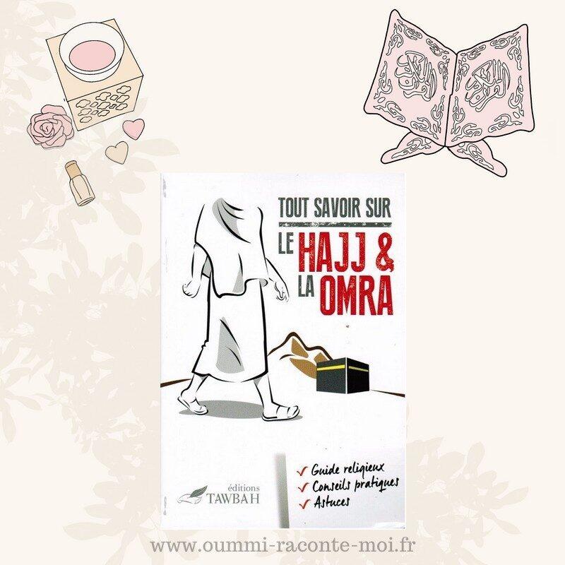 Tout Savoir Sur Le Hajj & La Omra – Édition Tawbah