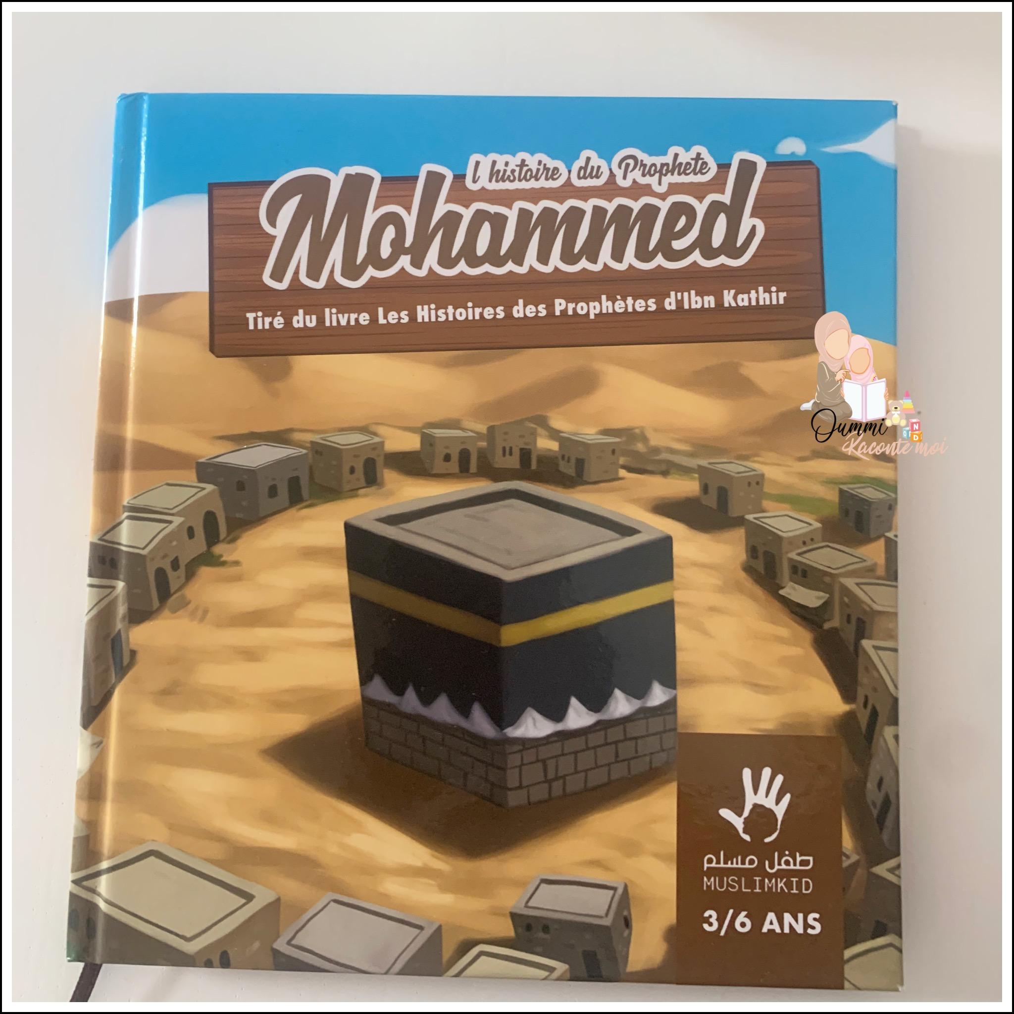 L'histoire du Prophète Mohammed (3/6 ans) – Édition Muslimkid