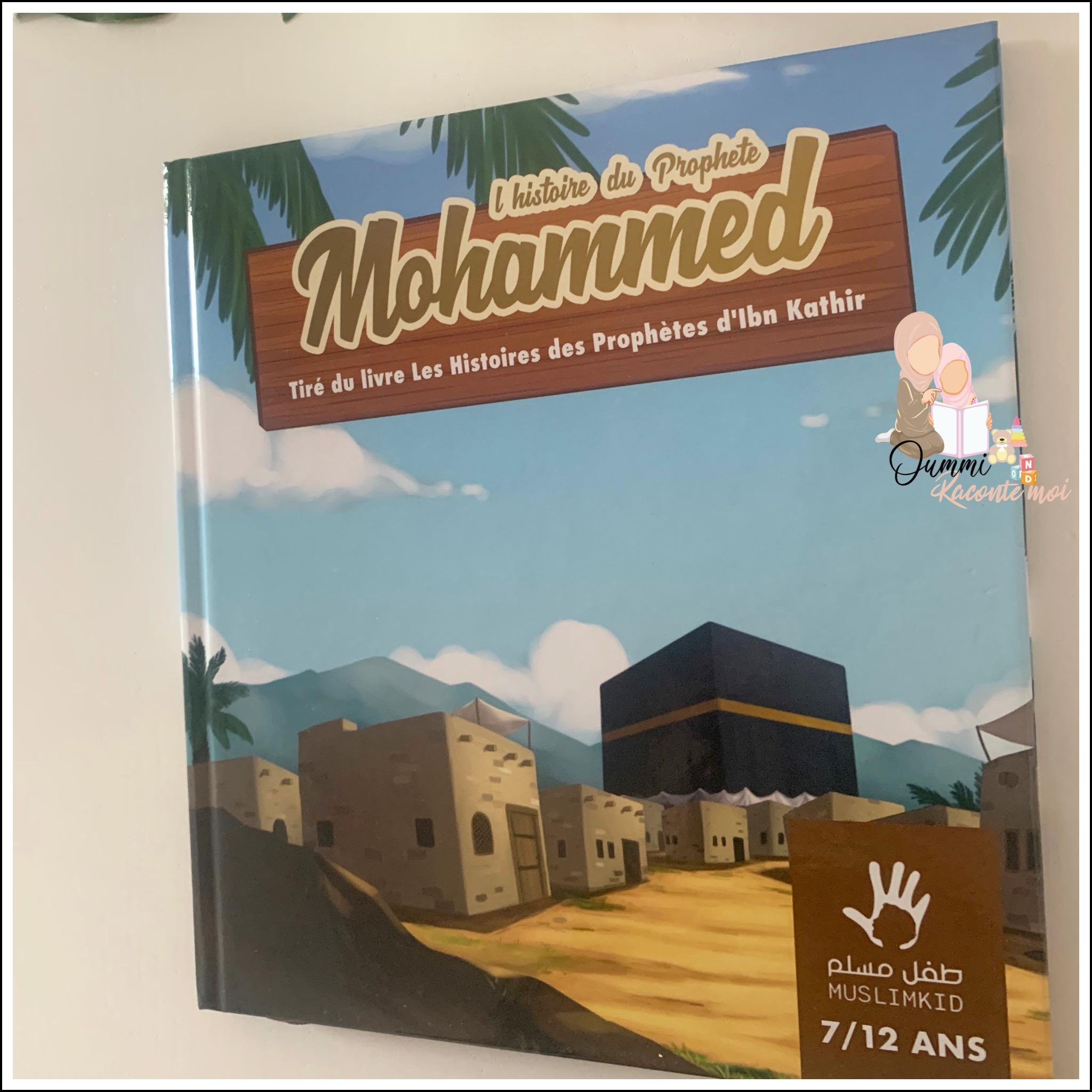 L'histoire du prophète Mohammed (7/12 ans) – Édition MuslimKid