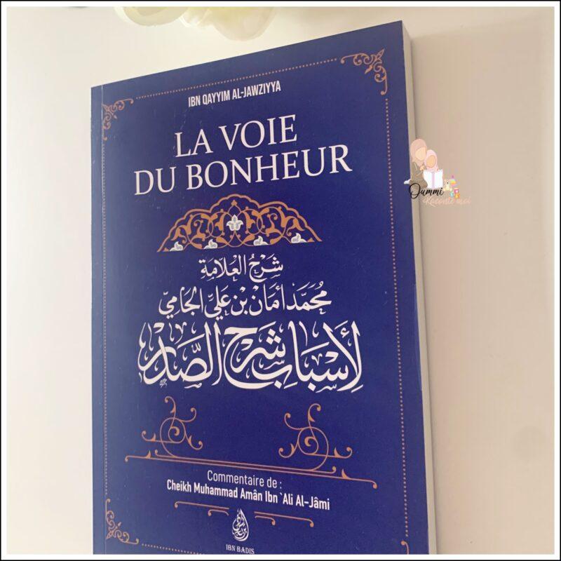 La Voie Du Bonheur, D'Ibn Qayyim Al-Jawziyya, Commentaire De Muhammad Amân Ibn 'Ali Al-Jâmi – Édition Ibn Badis