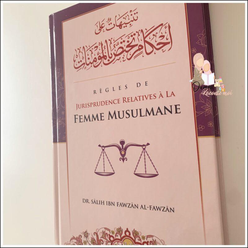 Règles De Jurisprudence Relatives À La Femme Musulmane, De Sâlih Ibn Fawzân Al-Fawzân – Édition Ibn Badis