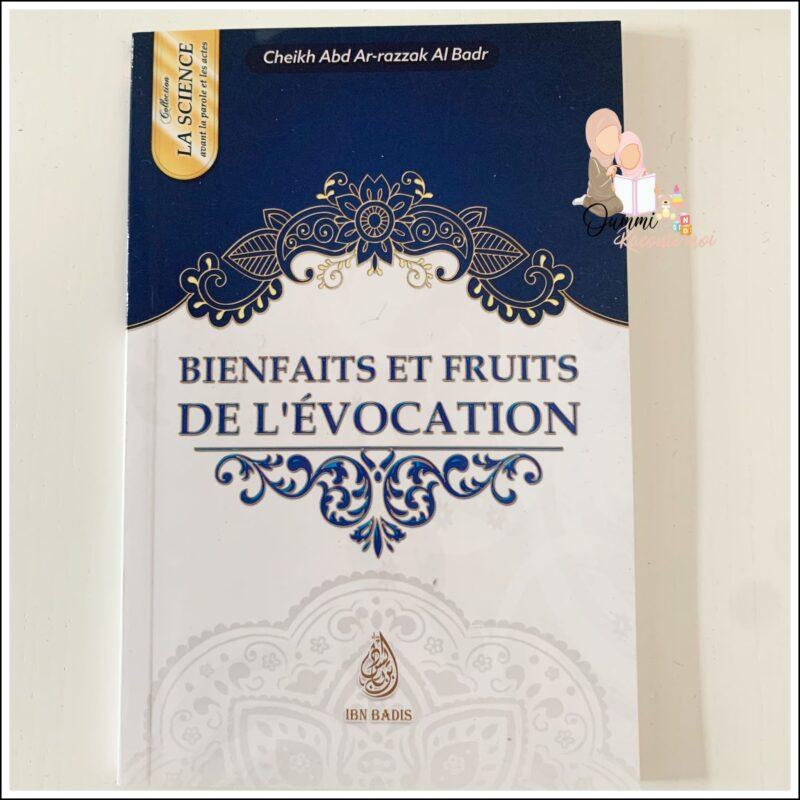 Bienfaits Et Fruits De L'évocation, De Cheikh Abd-Ar-Razzak Al Badr (Format De Poche) – Édition Ibn Badis
