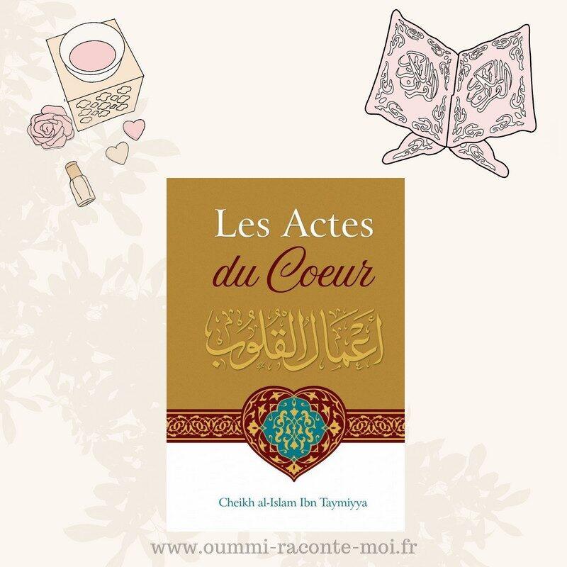 Les Actes Du Coeur, De Cheikh Ibn Taymiyya – Édition Ibn Badis