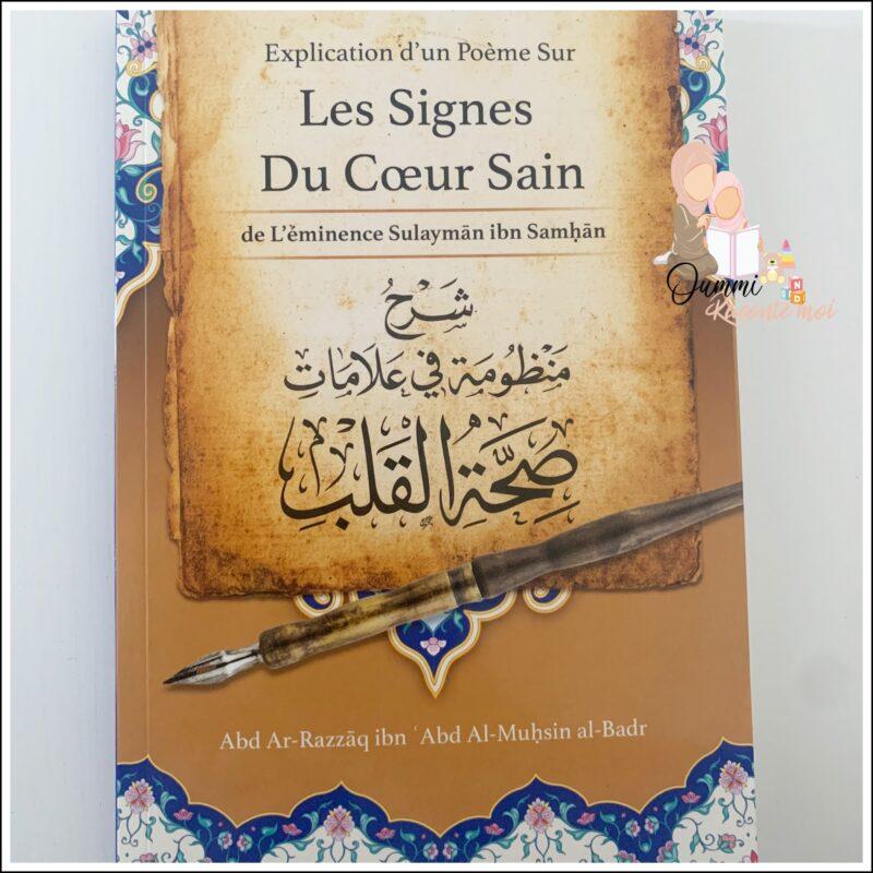 Explication D'un Poème Sur Les Signes Du Cœur Sain , De L'éminence Sulaymãn Samhãn, Par Abd Ar-Razzâq Abd Al-Muhsin Al-Badr – Édition Ibn Badis