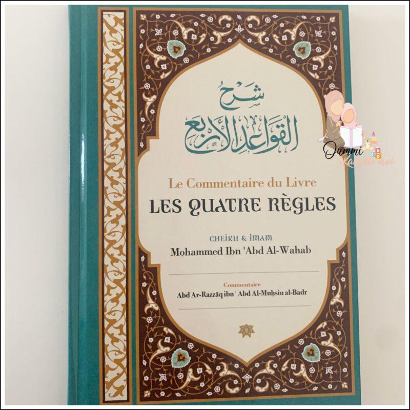 Le Commentaire Du Livre Les Quatre Règles, De Cheik Et Imam Mohammed Ibn 'Abd Al-Wahab, Par Abd Ar-Razzâq Abd Al-Muhsin Al-Badr – Édition Ibn Badis