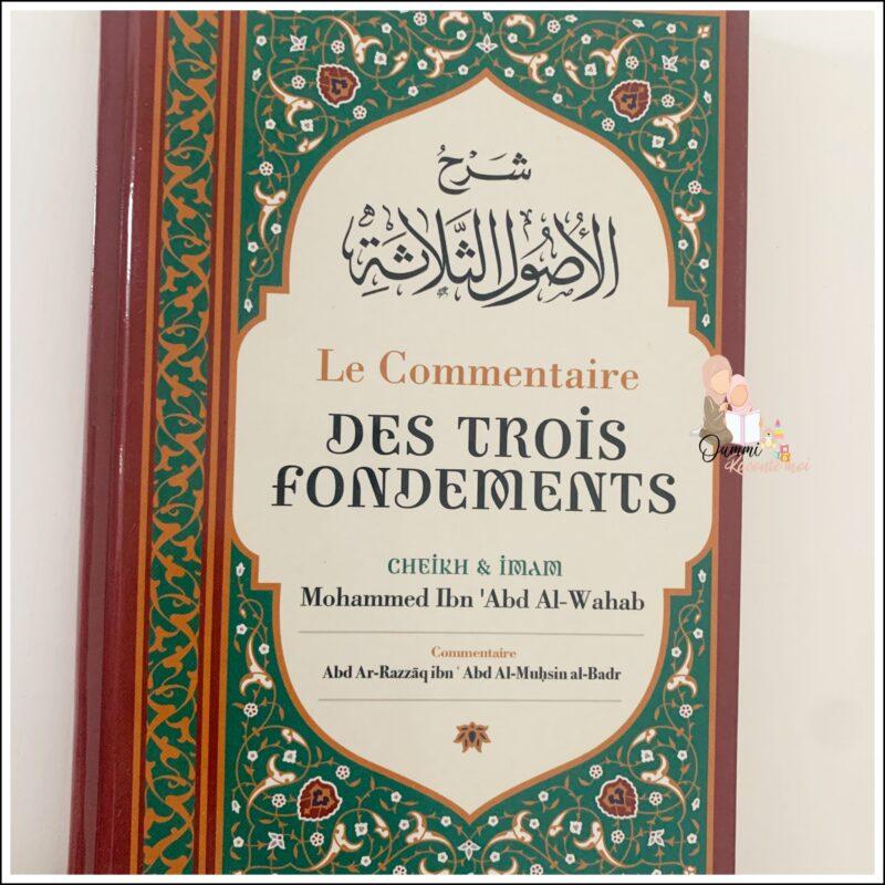 Le Commentaire Des Trois Fondements,De Mohammed Ibn Abd Al-Wahab, Par Abd Ar-Razzâq Abd Al-Muhsin Al-Badr – Édition Ibn Badis
