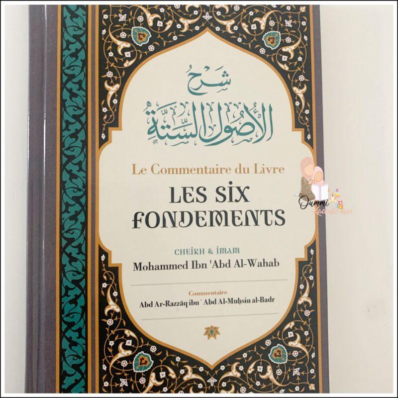 Le Commentaire Du Livre Les Six Fondements, De Cheik Et Imam Mohammed Ibn 'Abd Al-Wahab, Par Abd Ar-Razzâq Abd Al-Muhsin Al-Badr – Édition Ibn Badis