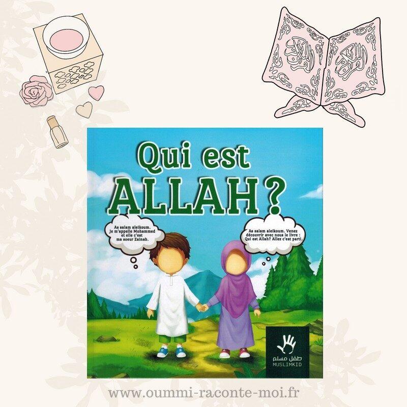Qui Est Allah? – Édition Muslimkid