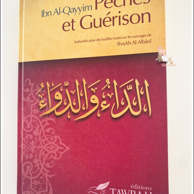 Péchés Et Guérison, D'après Ibn-Qayyim Al-Jawziyya (2e Édition) – Édition Tawbah